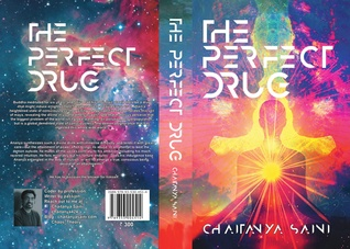 The perfect Drug by Chaitanya Saini
