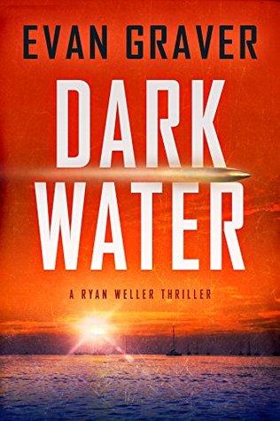 Dark Water (Ryan Weller Thriller #1)
