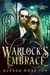 Warlock's Embrace by Alyssa Rose Ivy