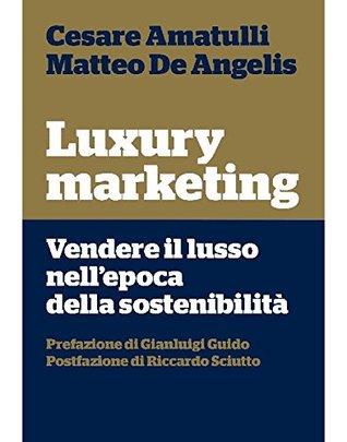 Luxury marketing: Vendere il lusso nell'epoca della sostenibilità