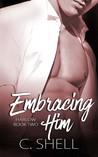 Embracing Him (Harlow book 2)