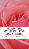 Selah The Myth of Love Life Stories