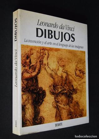Leonardo da Vinci: Dibujos - la invención y el arte en el lenguaje de las imágenes