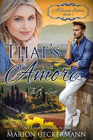 That's Amore: That's Love (A Tuscan Legacy #1)
