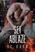 Set Ablaze by K.C. Burn