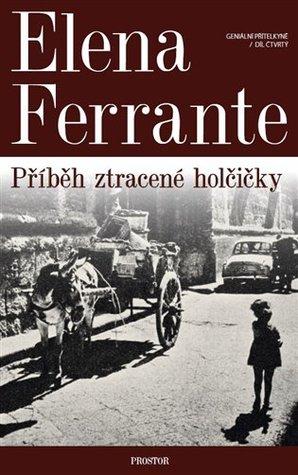 Příběh ztracené holčičky by Elena Ferrante