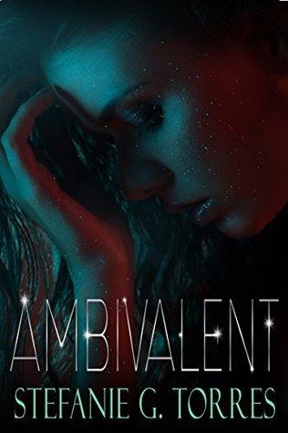 Ambivalent by Stefanie G. Torres