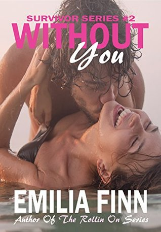 Without-You-Survivor-Series-Book-2-Emilia-Finn