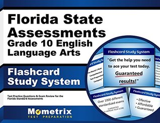 Florida State Assessments Grade 10 English Language Arts Flashcard Study System: FSA Test Practice Questions & Exam Review for the Florida Standards Assessments