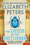 The Deeds of the Disturber (The Amelia Peabody Murder Mysteries)