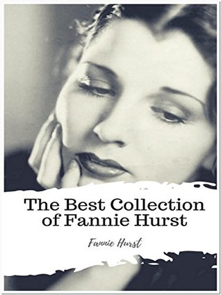 The Best Collection of Fannie Hurst: