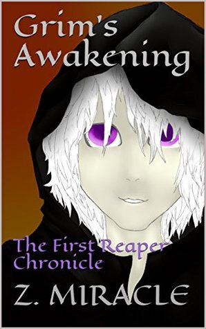 Grim's Awakening: The First Reaper Chronicle (The Reaper Chronicles Book 1)