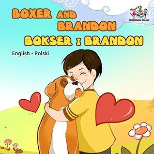 Boxer and Brandon (english polish kids books, polish childrens books, polskie ksiazki dla dzieci, polish baby books) (English Polish Bilingual Collection)