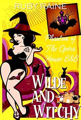 Phantom of the Opera House B&B (Wilde & Witchy, #5)