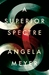 A Superior Spectre by Angela Meyer