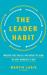 The Leader Habit: Master th...
