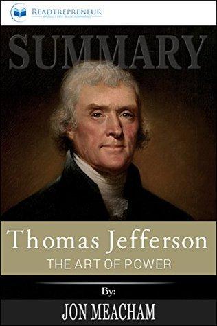 Summary: Thomas Jefferson: The Art of Power