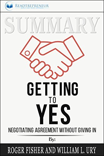 Summary: Getting to Yes: Negotiating Agreement Without Giving In