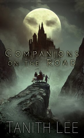 Companions on the Road by Tanith Lee