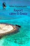 Raport către El Greco by Nikos Kazantzakis