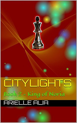 King of Noria (Citylights Book 2)