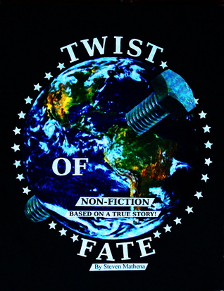 Twist Of Fate: Non-Fiction Based On a True Story!