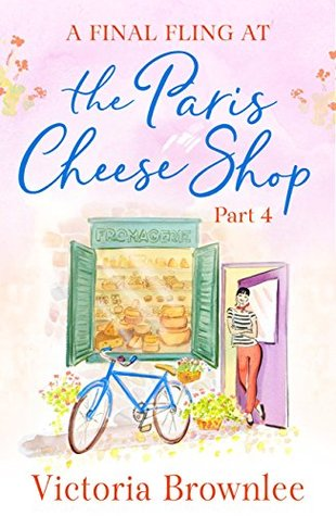 A Final Fling at the Paris Cheese Shop: Part 4