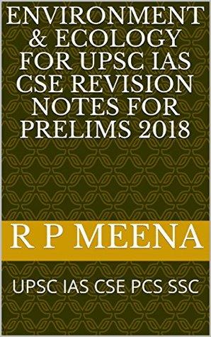 Environment & Ecology For UPSC IAS CSE Revision Notes for Prelims 2018: UPSC IAS CSE PCS SSC
