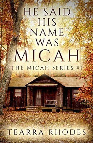 He Said His Name Was Micah (The Micah Series Book 1)