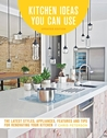Kitchen Ideas You Can Use: Inspiring Designs & Clever Solutions for DIY Remodeling Your Kitchen