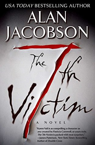 The 7th Victim: A Novel: Volume 1 (The Karen Vail Novels)