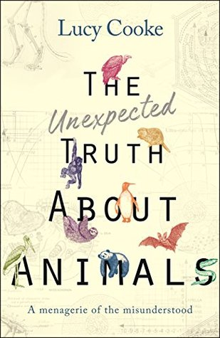 The Unexpected Truth About Animals: A Menagerie of the Misunderstood