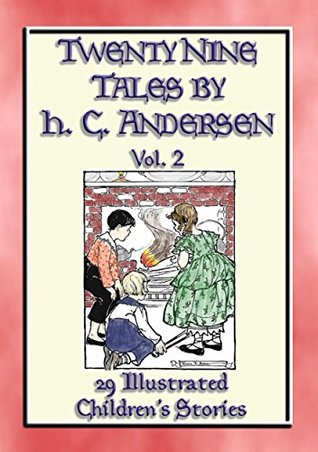 HANS ANDERSEN'S TALES Vol. 2 - 29 Illustrated Children's Stories: Classic Children's Stories by master story-teller Hans C Andersen