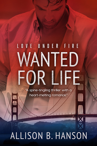 Wanted For Life by Allison B. Hanson