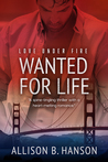 Wanted For Life (Love Under Fire #2)