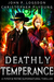 Deathly Temperance A Piper & Payne Supernatural Thriller Book 3
