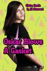 Oskar Blows A Gasket