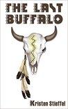 The Last Buffalo: A Dystopian Short Story
