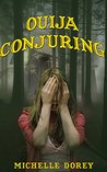 The Ouija Conjuring