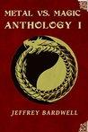 Metal vs. Magic Anthology I