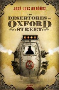 portada de la novela de fantasía y ciencia ficción Los desertores de Oxford Street, de José Luis Ordóñez