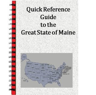Quick Reference Guide to the Great State of Maine