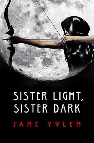 Sister Light, Sister Dark by Jane Yolen