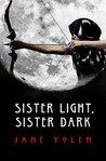 Sister Light, Sister Dark (The Great Alta Saga)