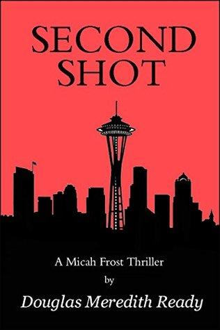Second Shot: A Micah Frost Thriller