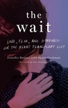 The Wait: Love, Fear, and Happiness on the Heart Transplant List