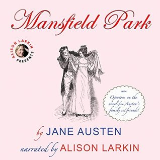 Mansfield Park with Opinions on the Work from Austen's Family and Friends