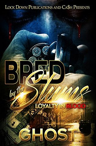 Bred by the Slums: Loyalty in Blood
