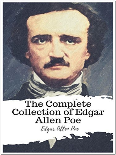 The Complete Collection of Edgar Allen Poe: