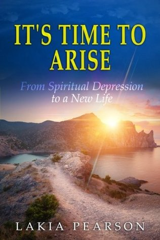 It's Time to Arise: From Spiritual Depression to a New Life
